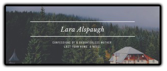 Lara Alspaugh -- 'Confessions of a daughterless mother', 'Last turn home'